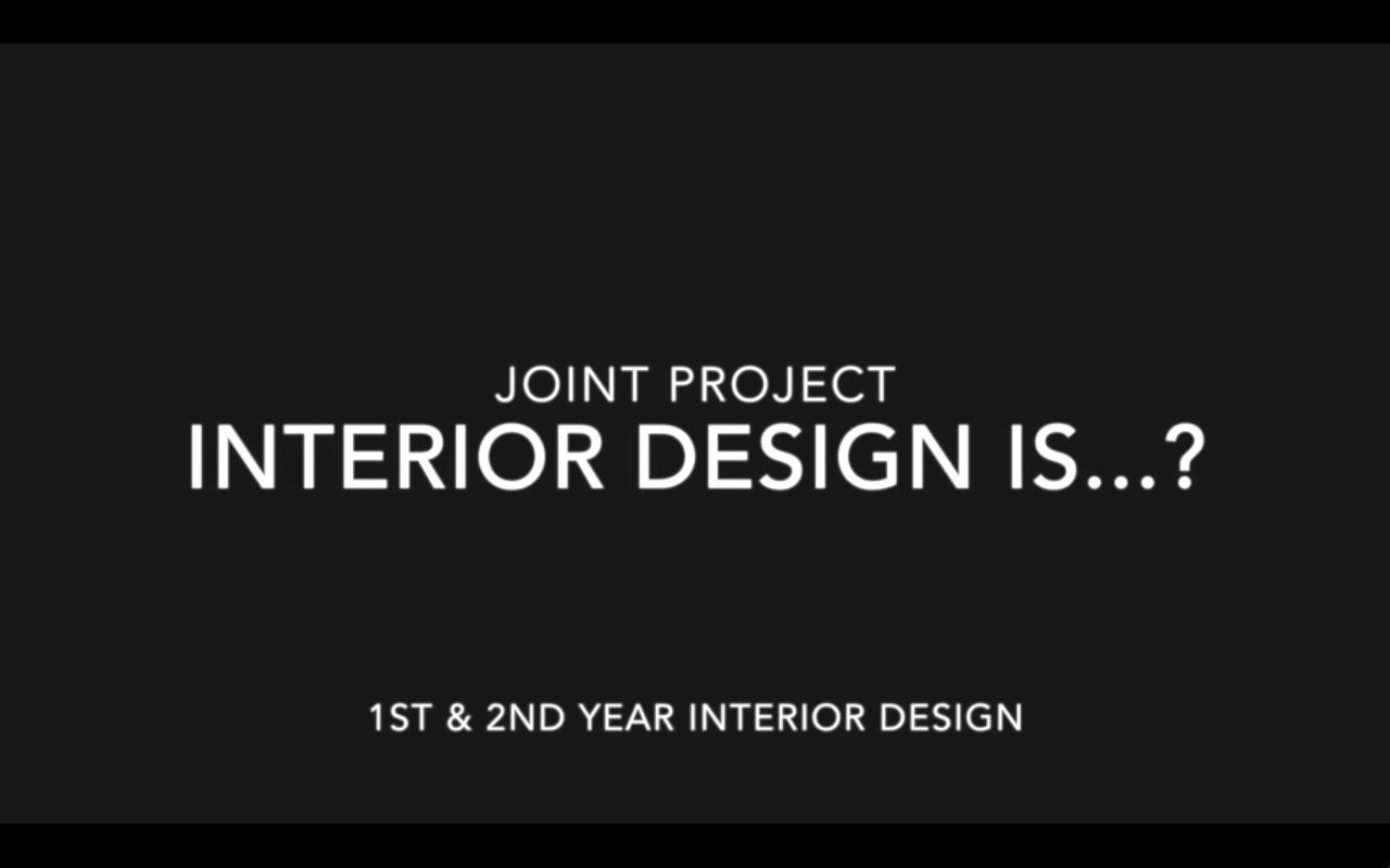"""Interior Design is...?"", Joint Project"