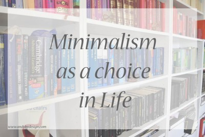 Minimalism as a choice in Life