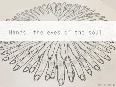 Hands: the eyes of the soul