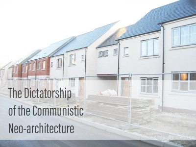 The Dictatorship of the Communistic Neo-architecture